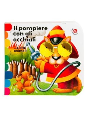Il pompiere con gli occhiali... e altri animali!