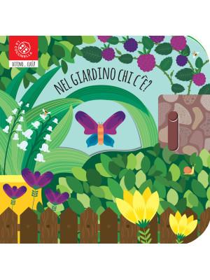 Nel giardino chi c'è? Ediz. a colori