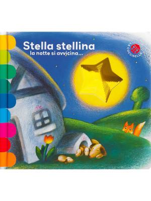 Stella stellina la notte si avvicina... Ediz. deluxe