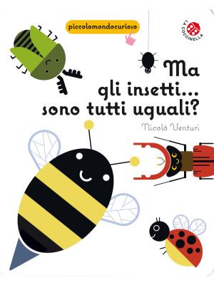 Ma gli insetti... Sono tutti uguali?
