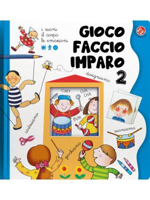 I suoni, il corpo, le emozioni. Gioco, faccio, imparo. Tante attività per imparare divertendosi per bambini 3-6 anni. Ediz. a colori. Vol. 2