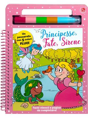 Principesse, fate, sirene. Con pennarello