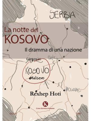 La notte del Kosovo. Il dramma di una nazione