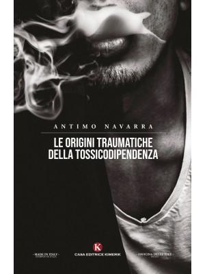 Le origini traumatiche della tossicodipendenza