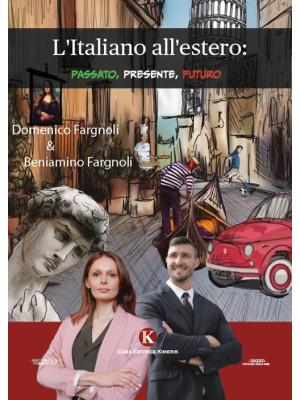 L'italiano all'estero: passato, presente, futuro