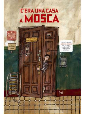 C'era una casa a Mosca. Ediz. a colori