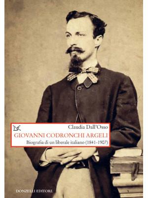 Giovanni Codronchi Argeli. Biografia di un liberale cristiano (1841-1907)