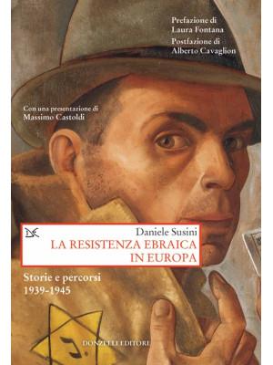 La resistenza ebraica in Europa. Storie e percorsi 1939-1945