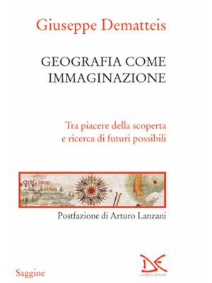 Geografia come immaginazione. Tra piacere della scoperta e ricerca di futuri possibili