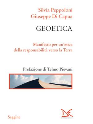 Geoetica. Manifesto per un'etica della responsabilità verso la Terra