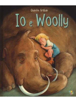 Io e Woolly. Ediz. a colori