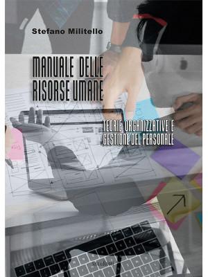 Manuale delle risorse umane. Teorie organizzative e gestione del personale