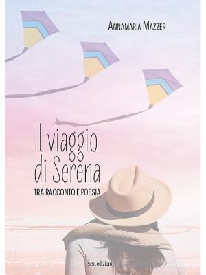 Il viaggio di Serena. Tra racconto e poesia