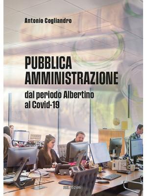 Pubblica amministrazione. Dal periodo Albertino al Covid-19