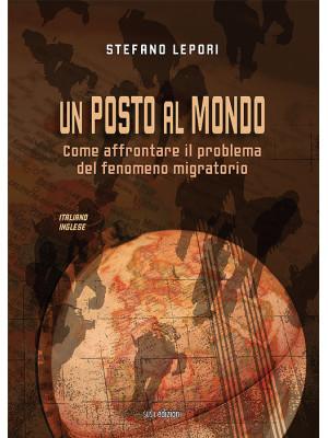 Un posto al mondo. Come affrontare il problema del fenomeno migratorio. Ediz. italiana e inglese