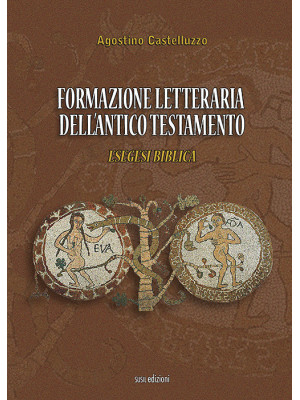 Formazione letteraria dell'antico testamento. Esegesi biblica