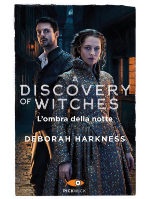 L'ombra della notte. A discovery of witches. Vol. 2