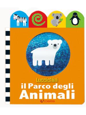 Il parco degli animali. Luccichini. Ediz. illustrata