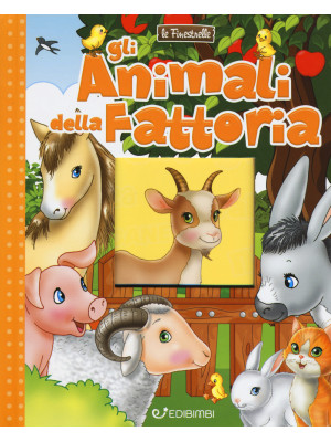 Gli animali della fattoria. Ediz. a colori