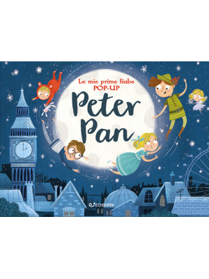 Peter Pan. Le mie prime fiabe pop-up. Ediz. a colori