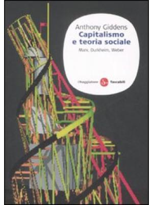 Capitalismo e teoria sociale. Marx, Durkheim, Weber