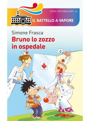 Bruno lo zozzo in ospedale. Ediz. illustrata