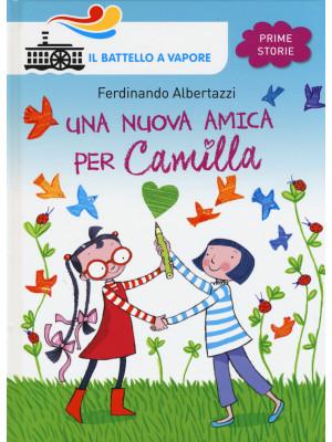 Una nuova amica per Camilla. Ediz. illustrata