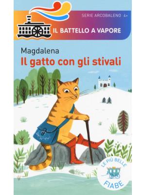 Il gatto con gli stivali. Le più belle fiabe. Ediz. illustrata