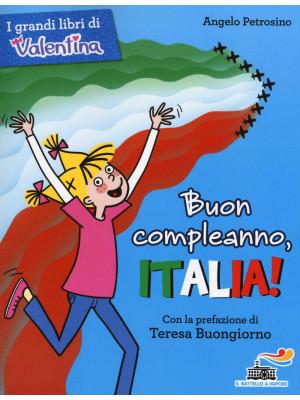 Buon compleanno, Italia! Ediz. illustrata