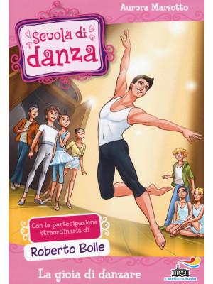 La gioia di danzare. Ediz. illustrata