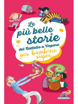 Le più belle storie del Battello a Vapore per bambine super. Ediz. a colori