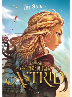 Astrid. Principesse dell'Alba