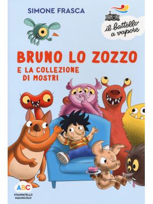 Bruno lo zozzo e la collezione di mostri. Ediz. a colori