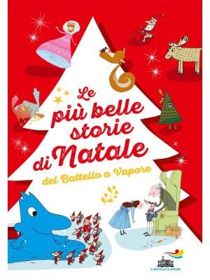Le più belle storie di Natale del Battello a Vapore: Lo Schiaccianoci-Un pettirosso per Natale-Buon Natale, signor Acqua! Ediz. a colori