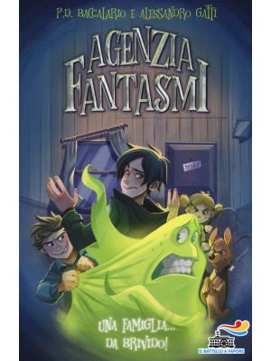 Una famiglia... da brivido! Agenzia Fantasmi. Vol. 2
