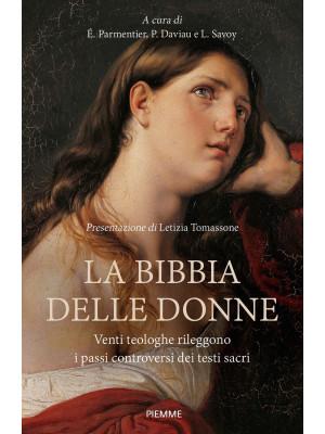 La Bibbia delle donne. Venti teologhe rileggono i passi controversi dei testi sacri