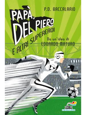 Papà, Del Piero e altri supereroi