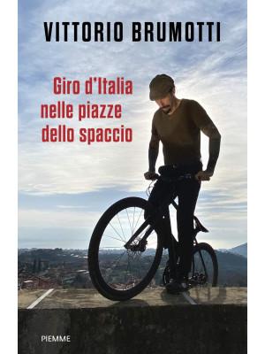 Giro d'Italia nelle piazze dello spaccio