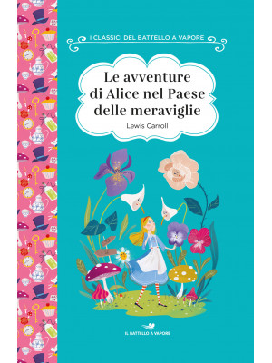 Le avventure di Alice nel paese delle meraviglie. Ediz. ad alta leggibilità