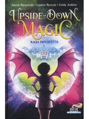 Magia imperfetta. Upside down magic. Vol. 1