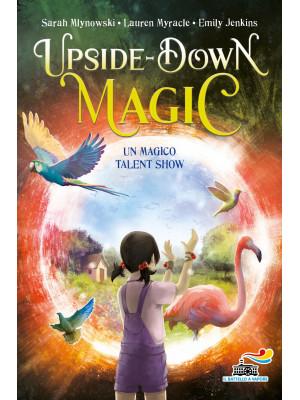 Un magico talent show. Upside down magic. Vol. 3