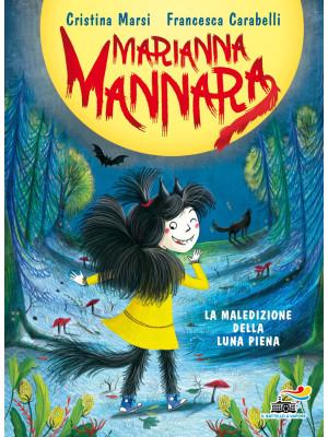 La maledizione della luna piena. Marianna Mannara. Ediz. a colori