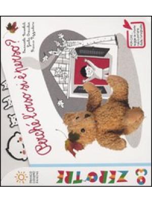 Perché l'orso si è perso? Ediz. illustrata