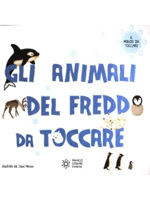 Gli animali del freddo da toccare. Ediz. illustrata