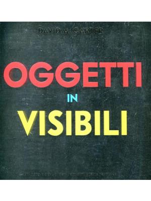 Oggetti invisibili. Libro pop-up. Ediz. illustrata