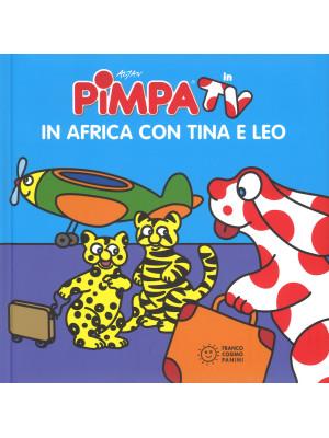 Pimpa. In africa con Tina e Leo. Ediz. a colori