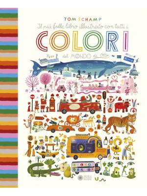Il più folle libro illustrato con tutti i colori del mondo di Otto. Ediz. a colori