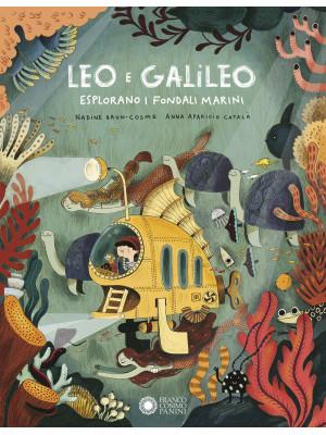 Leo e Galileo esplorano i fondali marini. Ediz. a colori