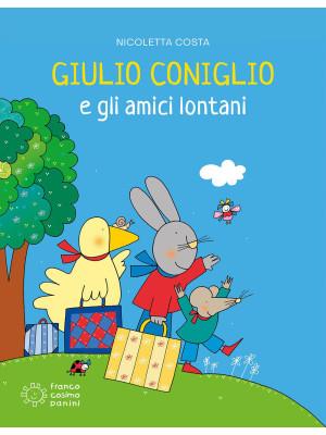 Giulio Coniglio e gli amici lontani. Nuova ediz.