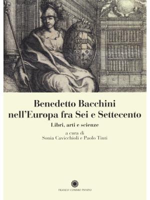 Benedetto Bacchini nell'Europa tra Sei e Settecento. Libri, arte e scienze